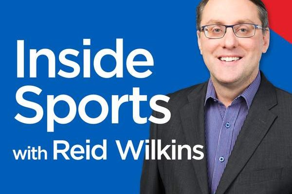 Inside Sports with Reid Wilkins – 630 CHED